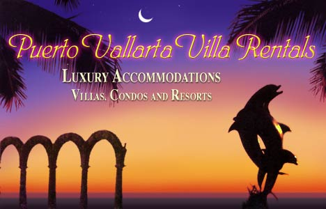 Welcome to Puerto Vallarta Villa Rentals - Luxury Accommodations - Villas, Condos and Resorts